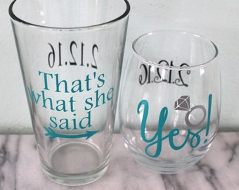 That's What She Said Beer Pint Glass / Yes! Stemless Wine Glass Engagement Gift Set
