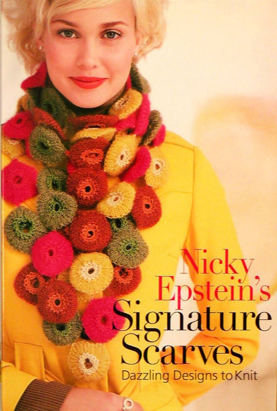 Knitting Book, Nicky Epstein's SIGNATURE SCARVES, Fair Isle Scarf, Felted Knit, 33 Different Patterns, Brand New with Dust Jacket,