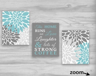 Kitchen Wall Art Set This Home Runs on Love Laughter and Lots of Strong Coffee Flower CANVAS or Prints Home Decor Aqua Gray CUSTOM COLORS