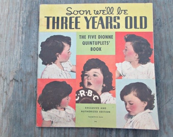 Dionne Quintuplets' Book, Soon We'll Be Three Years Old, 1936 Magazine, Dionne Quintuplets Memorabilia, Vintage Canadian Book