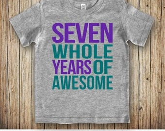 Birthday Shirt 7, 7 Year Old Birthday Shirt, 7 Year Old Girl, Seventh Birthday Shirt, 7th Birthday Shirt Girl, Seven Whole Years of Awesome