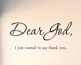 Dear God Wall I Just Wanted To Say Thank You Wall Decal Vinyl Wall Decal