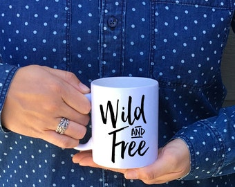 Wild and Free Mug // Wild Mug // Free Mug // Thoreau Quote  Mug // Hippie Mug // Inspirational Quote Mug // Tribal Mug // Famous Saying Mug