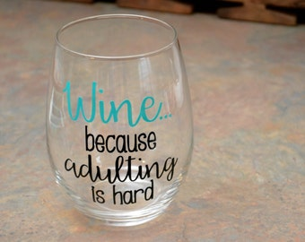 Wine Adulting is Hard Stemless Glass - 21oz