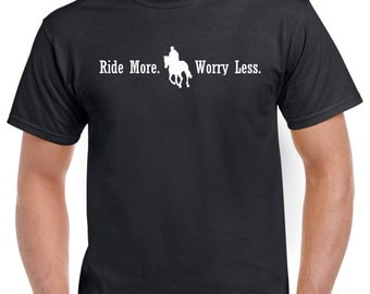 Ride More Worry Less Rider Shirt - Horse Shirt - Horse Sweatshirt - Horse Hoodie - Equestrian Shirt -  (many colors available)