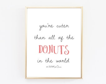 Quote Prints - Cuter Than Donuts Typography Print - Cupcakes - Funny Poster - Nursery Wall Art - Childrens Art
