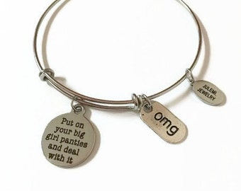 Put On Your Big Girl Panties and Deal With It Expandable Bracelet Stacking Bracelet Charm Bangle Expandable Adjustable Wire Bangle