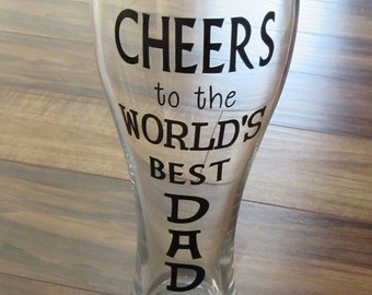 World's Best Dad, Best Dad, Cheers to the Worlds Best Dad, Fathers Day Gift, Dad Beer Glass, Best Dad Ever, Worlds Best Dad Mug