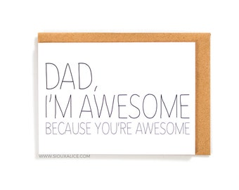 Funny fathers day card, dad you're awesome, dad, Sioux Alice happy birthday card, daddy, greetings card i'm awesome card for dad parent