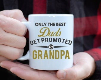 Only The Best Dads Get Promoted To Grandpa Mug,Fathers Day Mug, Gift for Dad, Baby Announcement, Baby Shower Gift, New Grandpa Gift