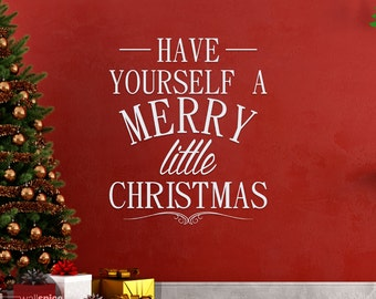 Have Yourself A Merry Little Christmas Vinyl Wall Decal Sticker