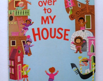 Come Over to My House by Theo Le Sieg Hardback, 1967