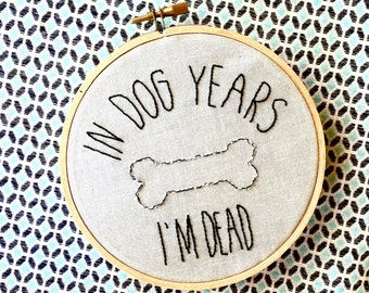 In Dog Years I'm Dead // Embroidery