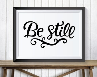 Be Still ~ printable quote ~ lettering ~ wall art ~ instant download