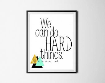 We Can Do Hard Things, Inspirational Print, Motivational Print, Inspirational Quote, We Can Do Hard Things Quote, Geometric Gold Foil Print