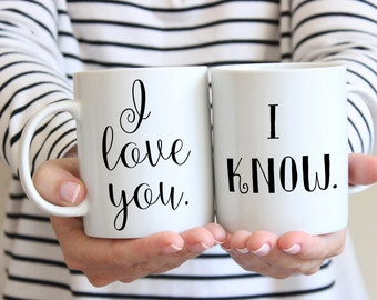 Mugs for couples Star Wars quote coffee mug wedding mugs Sassy Gals Wisdom wedding gift I love you I know unique mug tea gifts for couples