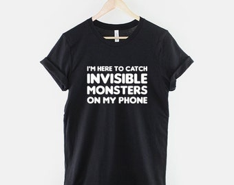 Everyones Playing - Invisible Monsters App Game T-Shirt