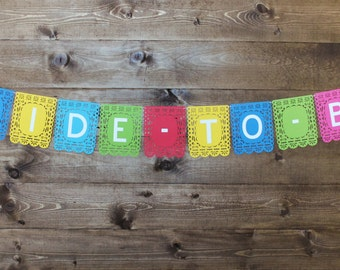 Mexican-Themed Bride-to-Be Banner --Hot Pink, Royal Blue, Yellow, Aqua Blue, Lime Green, Red, White--