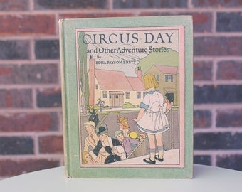 Circus Day And Other Adventure Stories - Antique Book - Edna Payson Brett - Antique Childrens Book - 1922 - Illustrated