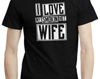 I Love My Smokin Hot Wife Husband Father Gift Marriage T shirt Tshirt Tee Funny