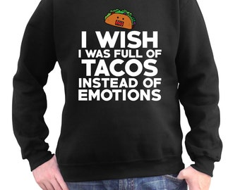 Taco Sweatshirt - Funny T-Shirt - I Love Tacos - Cinco De Mayo Shirt - Taco Gift - Mexican Food - Taco Tuesday - Taco Party - Introvert