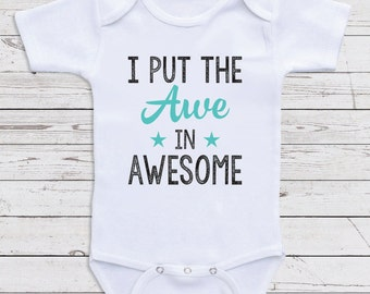 """Newborn Baby Clothes """"I Put The Awe In Awesome"""" Funny Baby Onesies, Baby Shower Gifts, Newborn Clothing, Baby Clothing C83"""