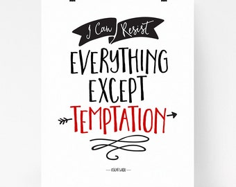 Oscar Wilde quote print, I can resist everything except temptation, funy quote art, black, typography art