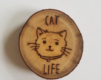Wood Burned Cat Life Magnet