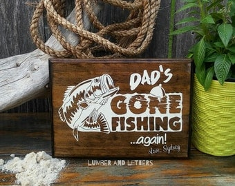 Gift for Dad - Dad's Gone Fishing Sign - Gift for Fisherman - Fishing Sign for Dad - Christmas Gift for Dad - Gift for Grandpa