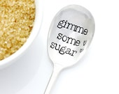 Gimme Some Sugar, stamped sugar spoon. Handstamped silverware by Milk & Honey
