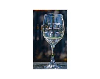 1 Easy Day, Rough Day, Wine Glass, Personalized Wine Glass