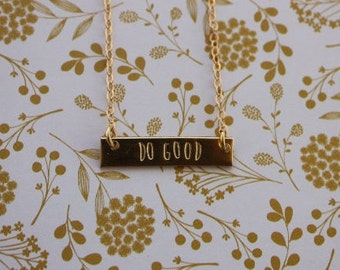 DO GOOD necklace, gold bar necklace, mantra necklace, hand stamped, inspirational jewelry, motivational, best friend gift