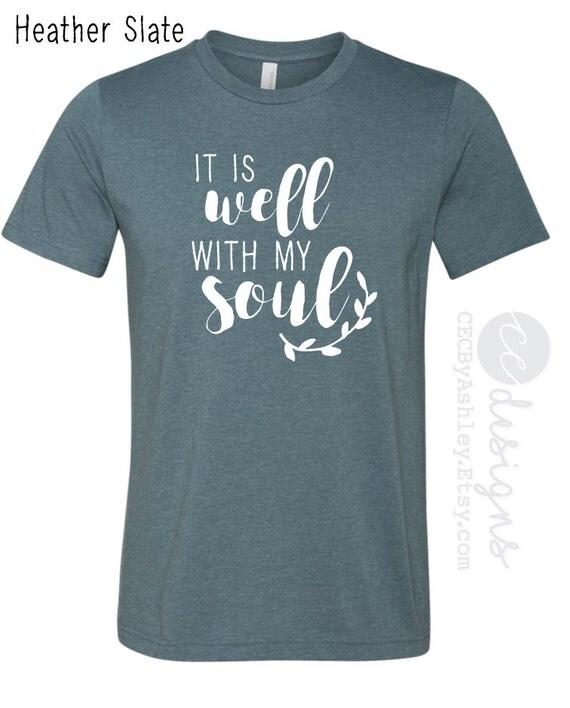 Christian Shirt It Is Well Shirt Worship Shirt Bible Verse