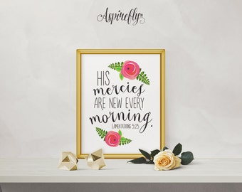 Lamentations 3 23 His mercies are new every morning - scripture printable bible verse art floral print INSTANT DOWNLOAD printable art gift