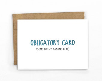 Funny Congrats Card | Birthday Card | Wedding Card ~ Obligatory Card
