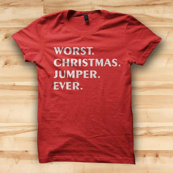 Worst Christmas Gift: Worst Christmas Jumper Ever // Christmas Ideas // Mens T Shirt