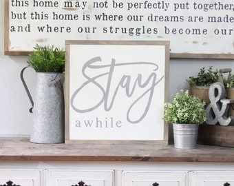 Stay Awhile, Wood Sign, Wood Wall Art, Inspirational Sign, Framed Wall Art, Hand Painted Wood Sign, Rustic Wood Sign, Home Sign, Family Sign
