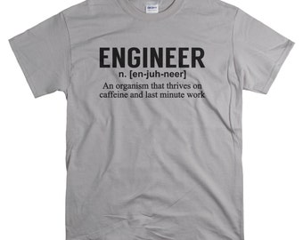 Gifts for Engineers - Engineer Gift - Funny Shirts for Men - Engineering Student or Worker