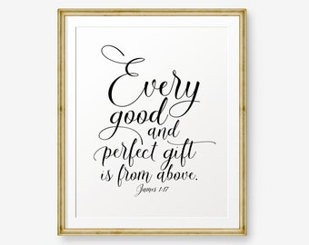 Awesome SALE Every Good And Perfect Gift Is From Above, James 1:17, Bible