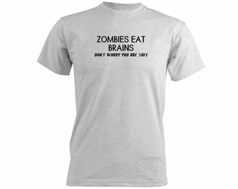 Zombies Eat Brains Don't Worry You Are Safe Men's Tshirt Blogger Tumblr Trending