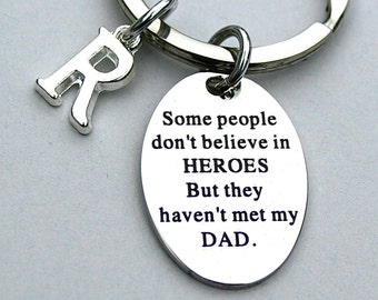 "Stainless Steel "" Some People Don't Believe In HEROES, But They Haven't Met My Dad "", Dad's Keychain, Father's Day, Special Dad, AAA Quality"