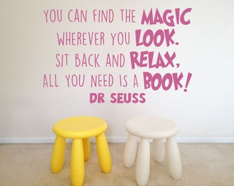 You can find the Magic, wherever you look, inspired by Dr Seuss, Book, Reading, Children's, Library, Playroom Wall Art Vinyl Decal Sticker