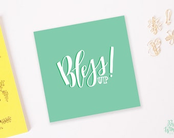 Bless Up! - Hand Lettered Print