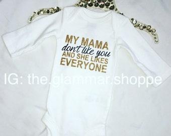 my mama don't like you onesie custom baby shirt kids girl boy baby onesie