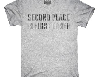 Second Place Is First Loser T-Shirt, Hoodie, Tank Top, Sleeveless