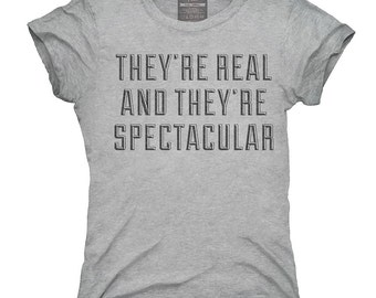 They're Real And They're Spectacular T-Shirt, Hoodie, Tank Top, Gifts