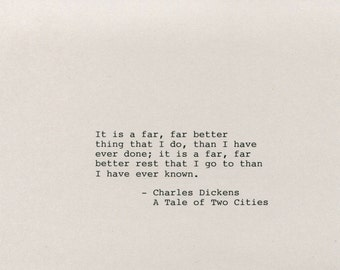 Charles Dickens Quote Made on Typewriter  Art Quote Wall Art - A Tale of Two Cities - It is a far far better thing that I do than I have