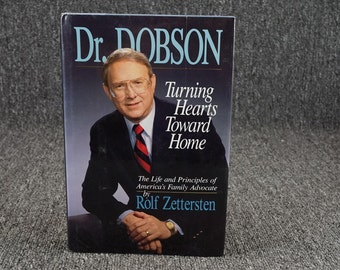 Dr. Dobson Turning Hearts Toward Home By Rolf Zettersten C. 1989