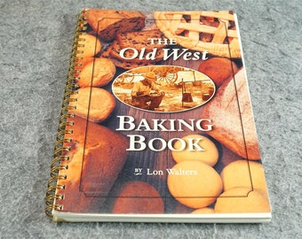 The Old West Baking Book By Lon Walters C. 1996.