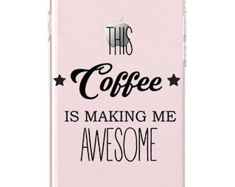 This coffee is making me awesome - Quotes - Fun Quotes -  iPhone case- Teen gift   HSJ -037 -SLIM-PERFCASE